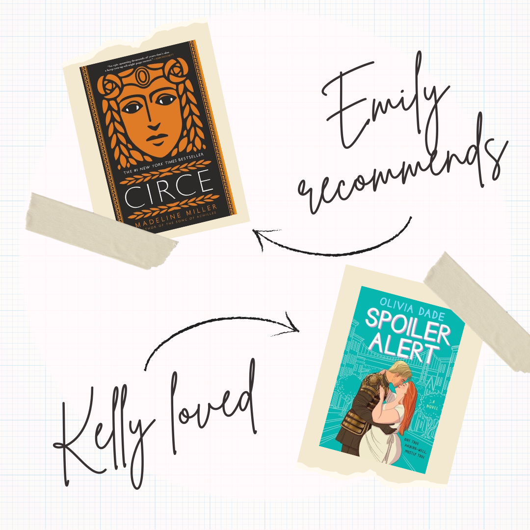 Scrapbook-style design showing that Kelly loved Spoiler Alert by Olivia Dade and Emily Recommends Circle by Madeline Miller